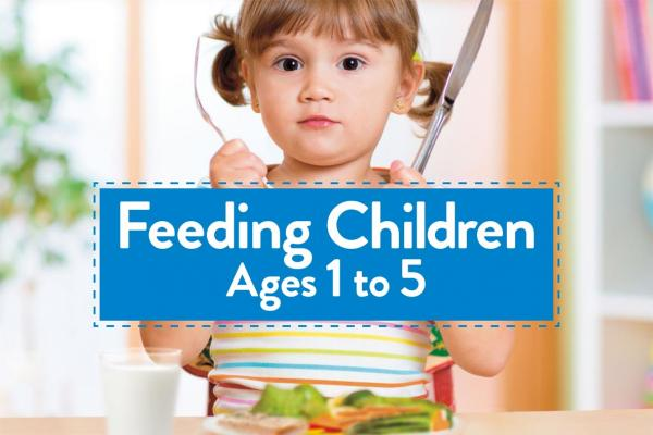 Feeding Children Ages 1 to 5