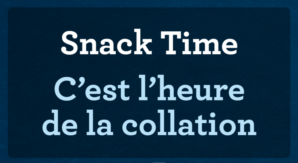 "Slide that reads ""Snack Time"" ""C'est l'heure de la collation""."
